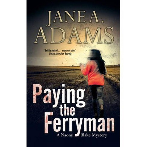 Paying the Ferryman - (Naomi Blake Mysteries) by  Jane A Adams (Hardcover) - image 1 of 1