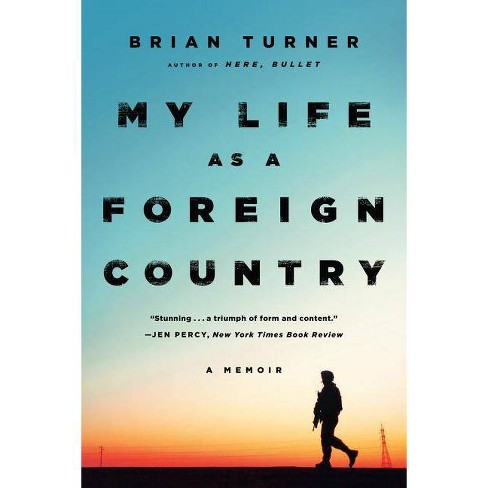 My Life as a Foreign Country - by  Brian Turner (Paperback) - image 1 of 1