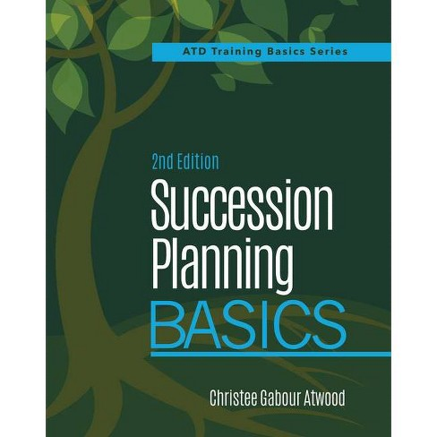Succession Planning Basics - 2 Edition by  Christee Atwood (Paperback) - image 1 of 1