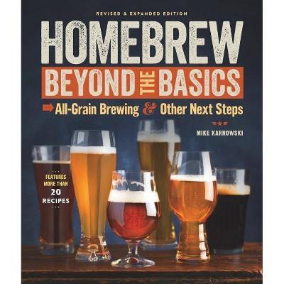 Homebrew Beyond the Basics - by Mike Karnowski (Paperback)
