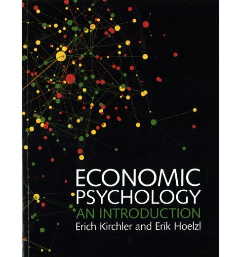 Economic Psychology : An Introduction (Paperback) (Erich Kirchler & Erik Hoelzl) - image 1 of 1