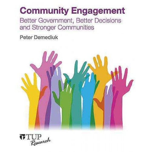 Community Engagement : Better Government, Better Decisions and Stronger Communities -  (Paperback) - image 1 of 1