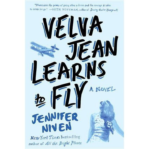 Velva Jean Learns to Fly - by  Jennifer Niven (Paperback) - image 1 of 1