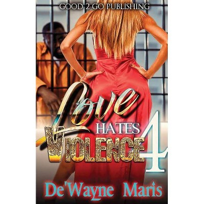 Love Hates Violence 4 - by  De'wayne Maris (Paperback)