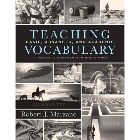 Teaching Basic, Advanced, and Academic Vocabulary - by  Robert J Marzano (Paperback) - image 1 of 1