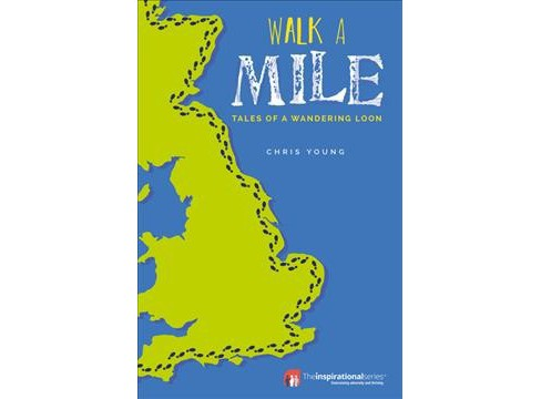 Walk a Mile : Tales of a Wandering Loon (Paperback) (Chris Young) - image 1 of 1
