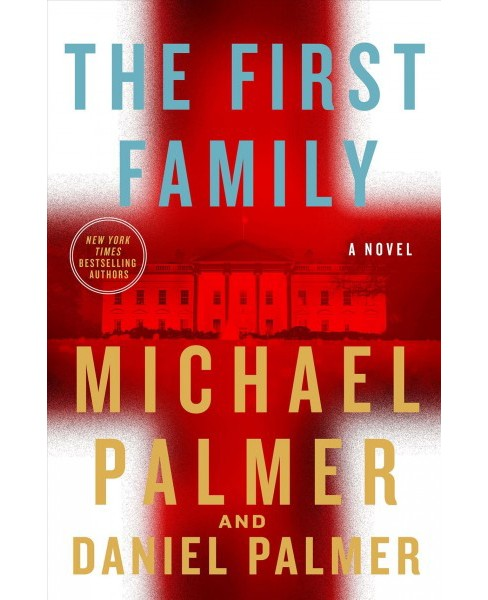 First Family -  by Michael Palmer & Daniel Palmer (Hardcover) - image 1 of 1