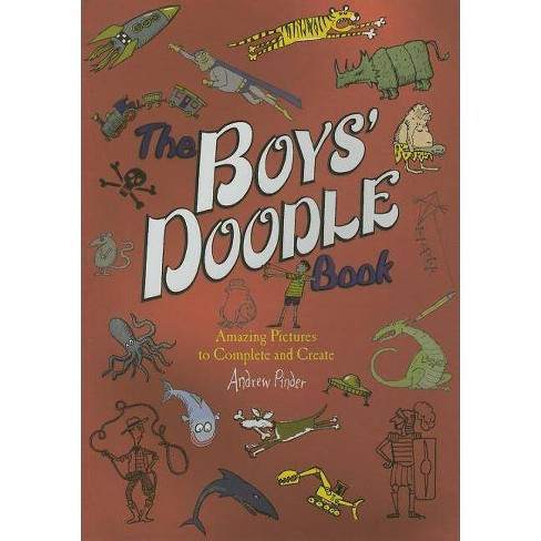 The Boys' Doodle Book - by  Andrew Pinder (Paperback) - image 1 of 1