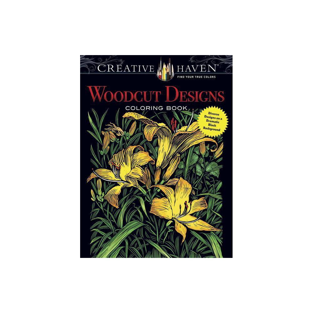 Creative Haven Woodcut Designs Coloring Book Creative Haven Coloring Books By Tim Foley Paperback