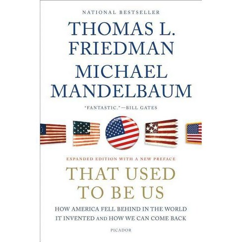 That Used to Be Us - by  Thomas L Friedman & Michael Mandelbaum (Paperback) - image 1 of 1