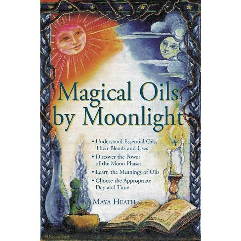Magical Oils by Moonlight - by  Maya Heath (Paperback) - image 1 of 1