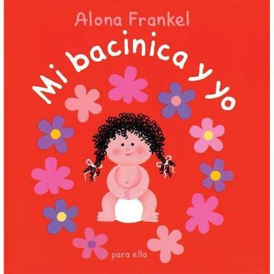 Mi Bacinica Y Yo (Para Ella) - by  Alona Frankel (Hardcover)