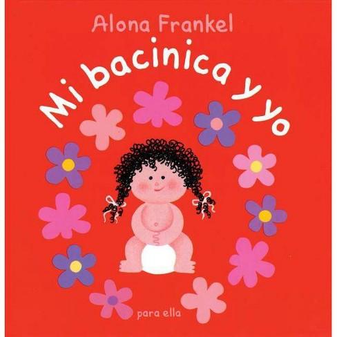 Mi Bacinica Y Yo (Para Ella) - by  Alona Frankel (Hardcover) - image 1 of 1
