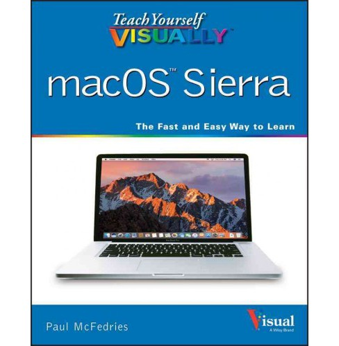 Teach Yourself Visually macOS Sierra (Paperback) (Paul McFedries) - image 1 of 1