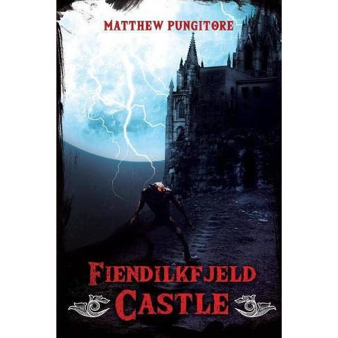 Fiendilkfjeld Castle - by  Matthew Pungitore (Paperback) - image 1 of 1