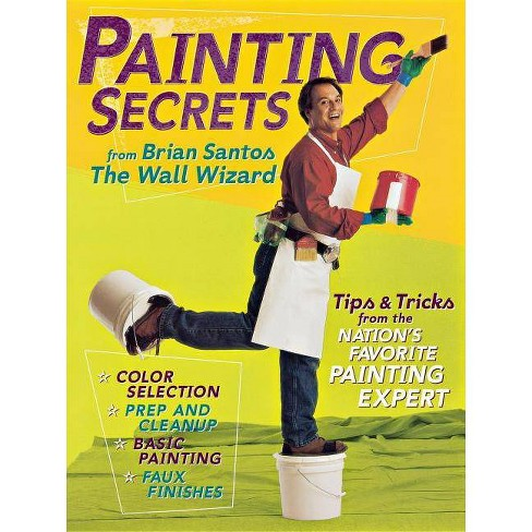 Painting Secrets from Brian Santos the Wall Wizard - (Paperback) - image 1 of 1
