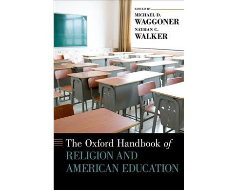 Oxford Handbook of Religion and American Education -  (Oxford Handbooks) (Hardcover) - image 1 of 1