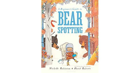 Beginner's Guide to Bear Spotting (School And Library) (Michelle Robinson) - image 1 of 1