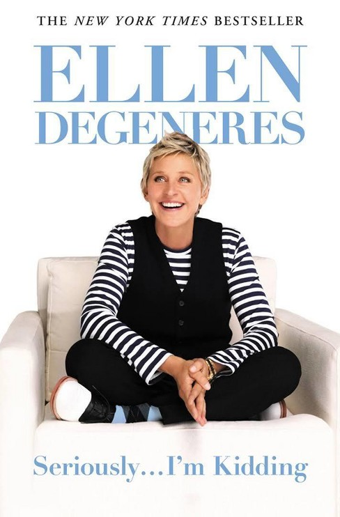 Seriously...I'm Kidding (Hardcover) (Ellen Degeneres) - image 1 of 1