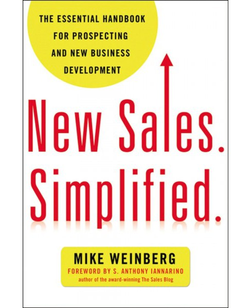 New Sales. Simplified. : The Essential Handbook for Prospecting and New Business Development - image 1 of 1