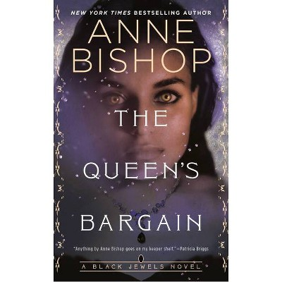 The Queen's Bargain - (Black Jewels) by  Anne Bishop (Paperback)