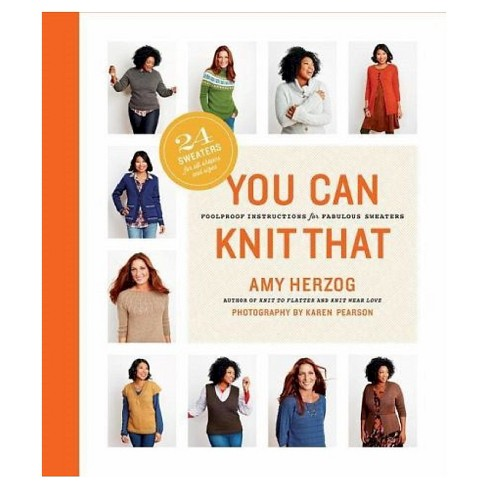 You Can Knit That: Foolproof Instructions for Fabulous Sweaters (Paperback) by Amy Herzog - image 1 of 1