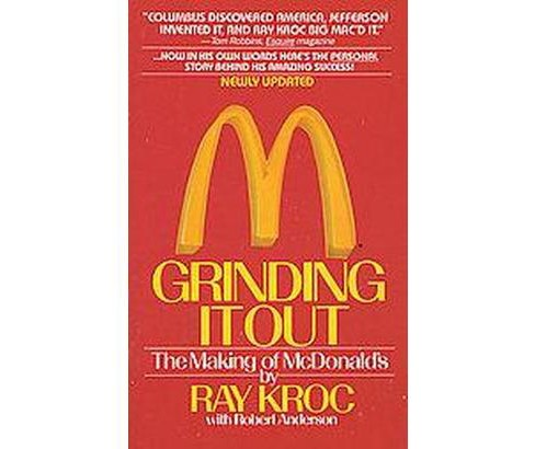 Grinding It Out : The Making of McDonald's (Reissue) (Paperback) (Ray Kroc) - image 1 of 1