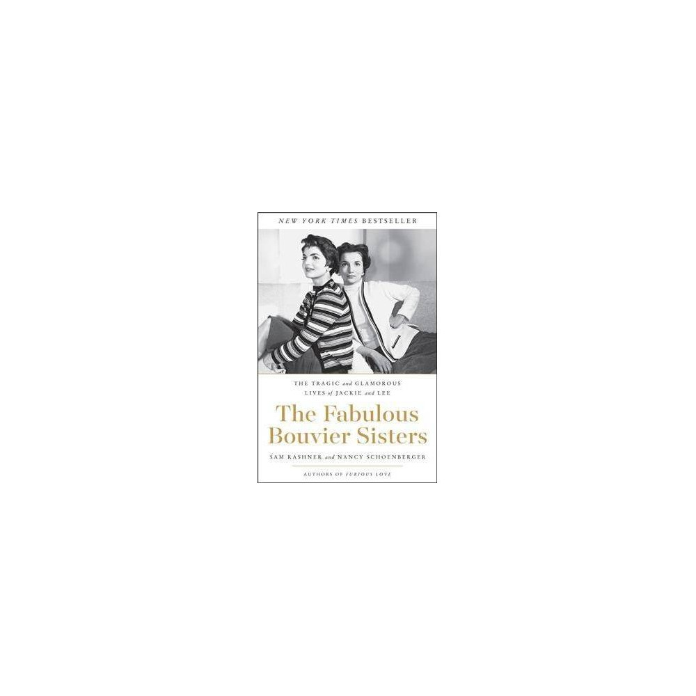 The Fabulous Bouvier Sisters - by Sam Kashner (Paperback)