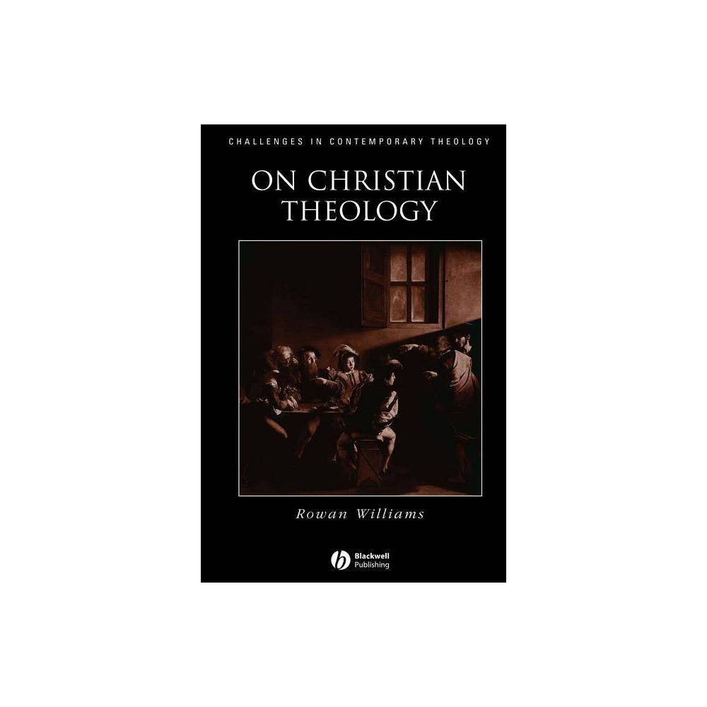 On Christian Theology Challenges In Contemporary Theology By Rowan Williams Paperback