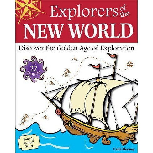 Explorers of the New World - (Build It Yourself) by  Carla Mooney (Paperback) - image 1 of 1