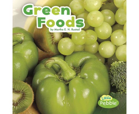 Green Foods (Paperback) (Martha E. H. Rustad) - image 1 of 1