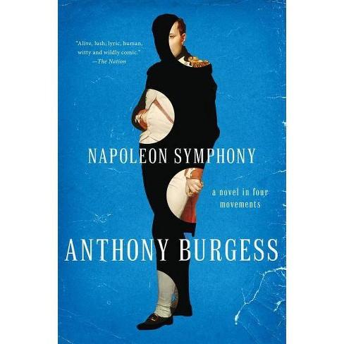 Napoleon Symphony - by  Anthony Burgess (Paperback) - image 1 of 1
