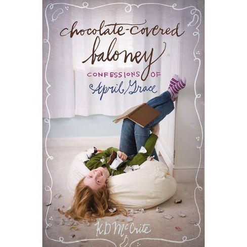 Chocolate-Covered Baloney - (Confessions of April Grace) by  Kd McCrite (Paperback) - image 1 of 1
