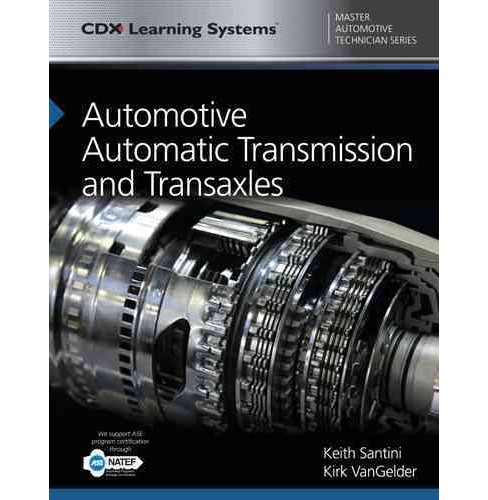 Automotive Automatic Transmissions and Transaxles -  by Keith Santini & Kirk Vangelder (Paperback) - image 1 of 1