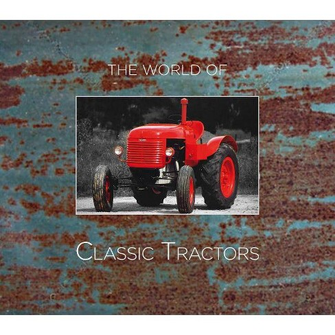 World's Classic Tractors - by  Ian M Johnston (Hardcover) - image 1 of 1