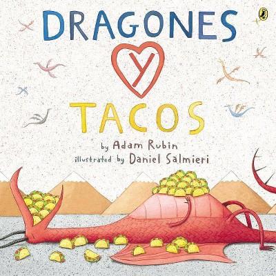 Dragones y Tacos 06/14/2016 - by Adam Rubin (Paperback)