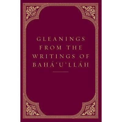 Gleanings from the Writings of Baha'u'llah - (Hardcover)
