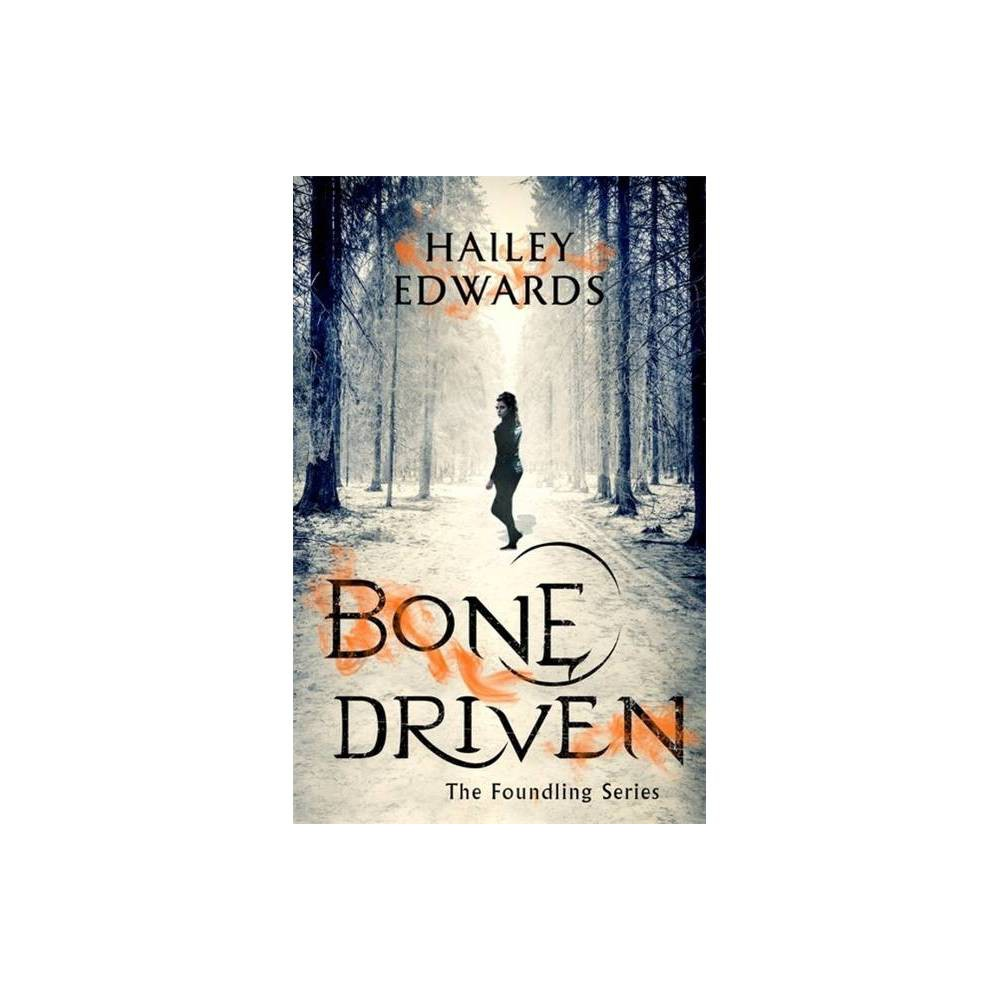 Bone Driven Foundling By Hailey Edwards Paperback