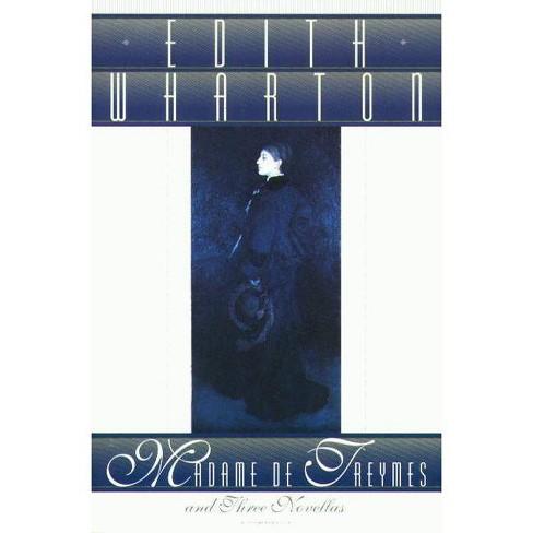 Madame de Treymes and Three Novellas - by  Edith Wharton (Paperback) - image 1 of 1