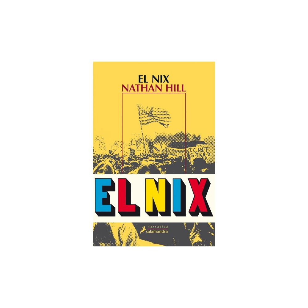 El Nix / The Nix - by Nathan Hill (Paperback)