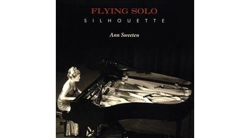 Ann Sweeten - Flying Solo Silhouette (CD) - image 1 of 1