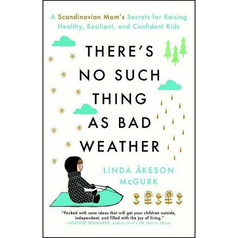 There's No Such Thing as Bad Weather - by  Linda Akeson McGurk (Paperback) - image 1 of 1