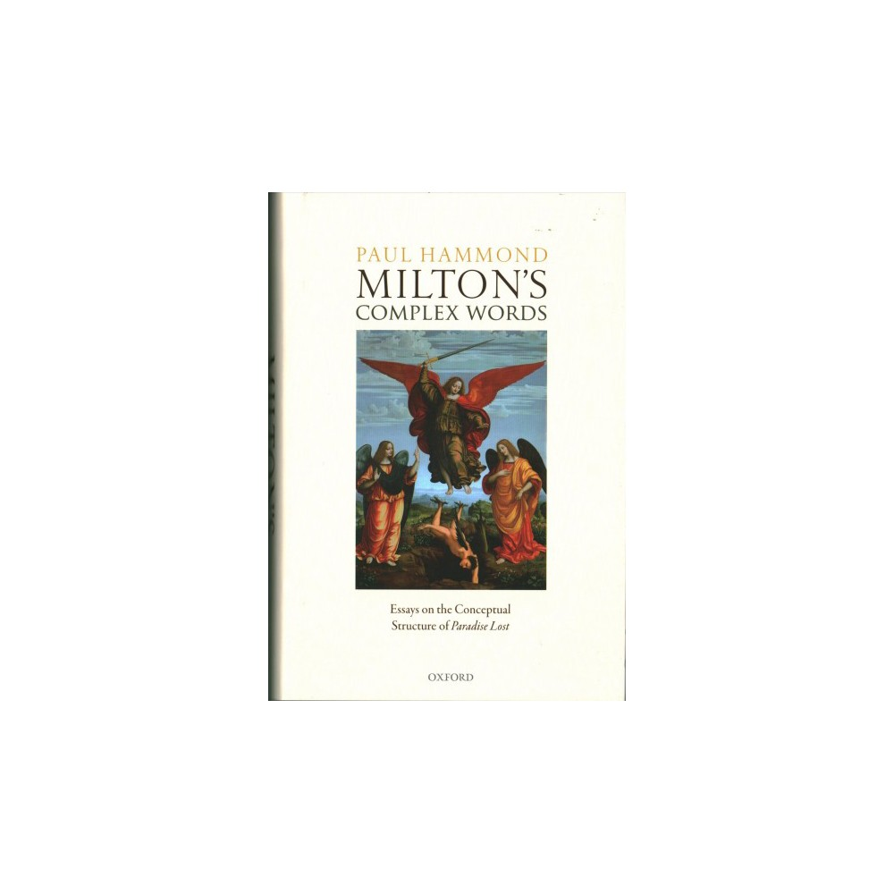 Milton's Complex Words : Essays on the Conceptual Structure of Paradise Lost - (Hardcover)