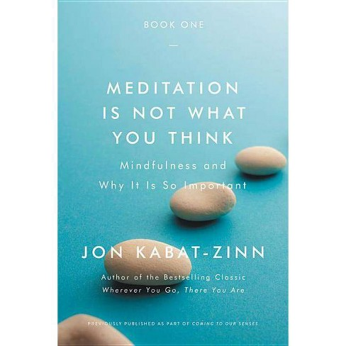 Meditation Is Not What You Think - by  Jon Kabat-Zinn (Paperback) - image 1 of 1