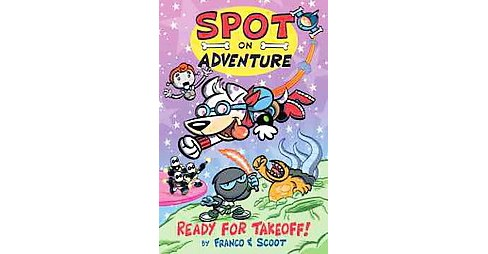 Spot on Adventure : Ready for Takeoff! (Paperback) (Franco) - image 1 of 1