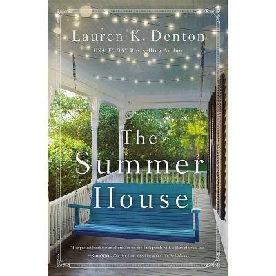 The Summer House - by Lauren K Denton (Paperback)