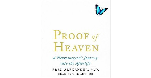 Proof of Heaven : A Neurosurgeon's Journey into the Afterlife (CD/Spoken Word) (Eben Alexander) - image 1 of 1