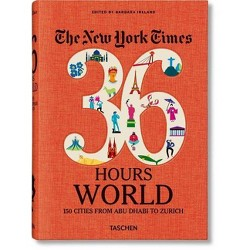 Nyt. 36 Hours. World. 150 Cities from Abu Dhabi to Zurich - (Paperback)