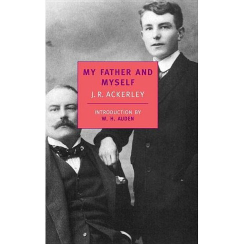 My Father and Myself - (Nyrb Classics S) by  J R Ackerley (Paperback) - image 1 of 1