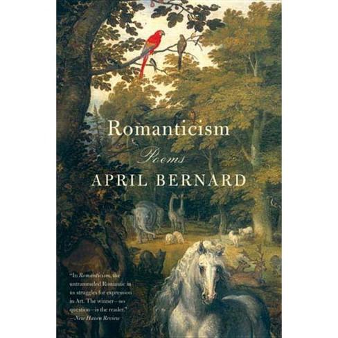 Romanticism - by  April Bernard (Paperback) - image 1 of 1